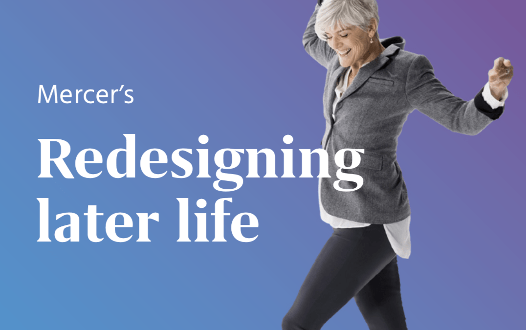 "Mercer ""Redesigning later life guide"""